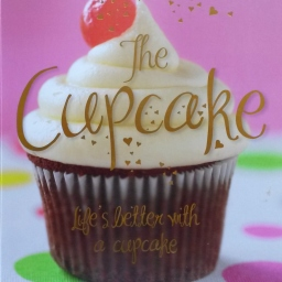 """""""Life's better with a cupcake"""""""